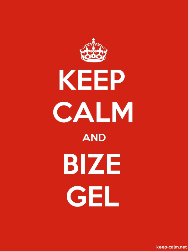 KEEP CALM AND BIZE GEL - white/red - Default (600x800)