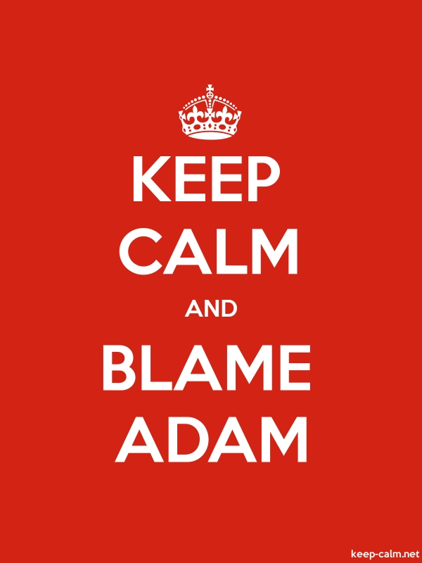 KEEP CALM AND BLAME ADAM - white/red - Default (600x800)