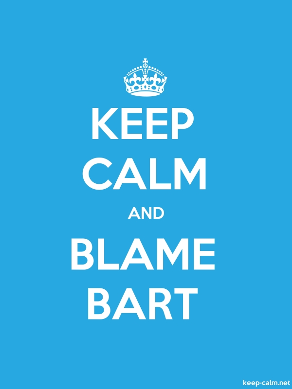 KEEP CALM AND BLAME BART - white/blue - Default (600x800)