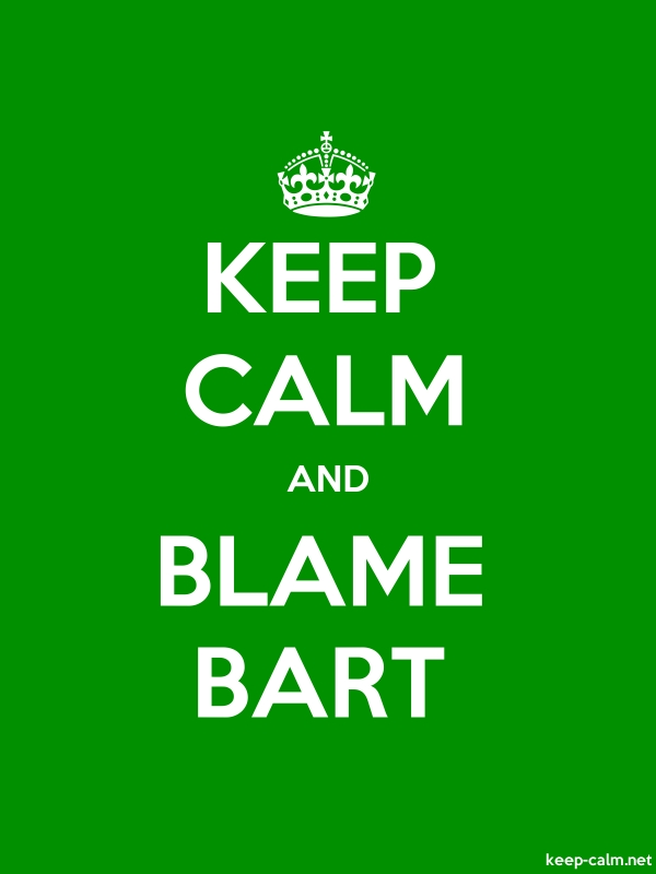 KEEP CALM AND BLAME BART - white/green - Default (600x800)