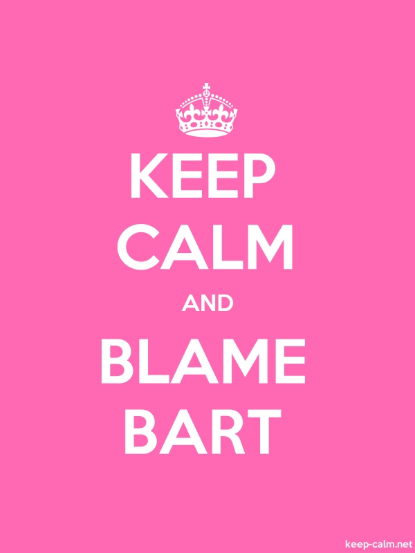 KEEP CALM AND BLAME BART - white/pink - Default (600x800)