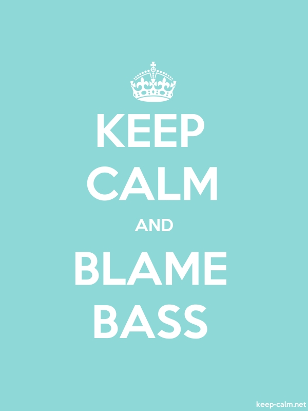 KEEP CALM AND BLAME BASS - white/lightblue - Default (600x800)