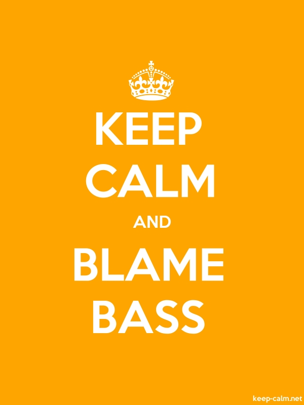 KEEP CALM AND BLAME BASS - white/orange - Default (600x800)