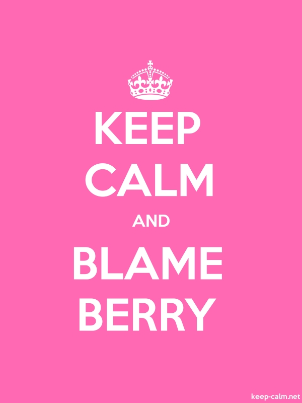 KEEP CALM AND BLAME BERRY - white/pink - Default (600x800)