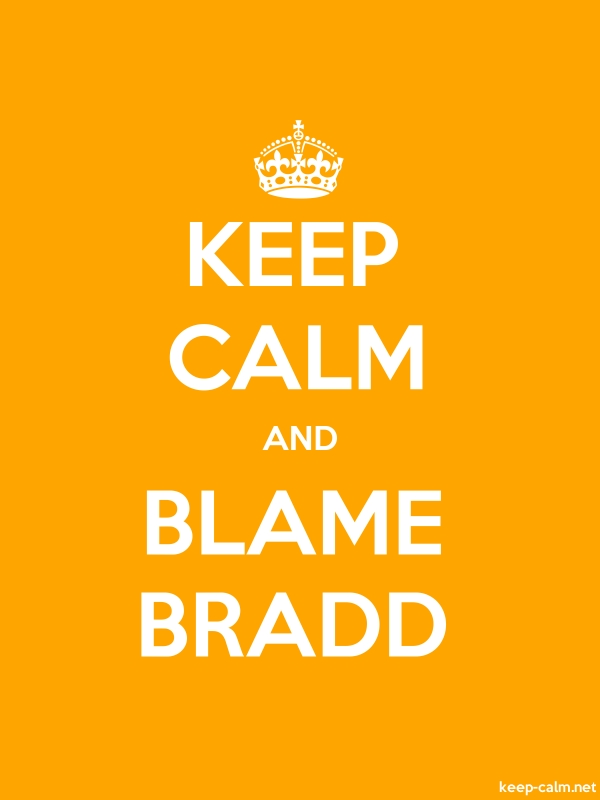 KEEP CALM AND BLAME BRADD - white/orange - Default (600x800)