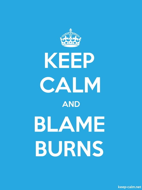KEEP CALM AND BLAME BURNS - white/blue - Default (600x800)