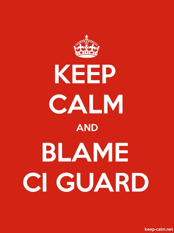 KEEP CALM AND BLAME CI GUARD - white/red - Default (600x800)