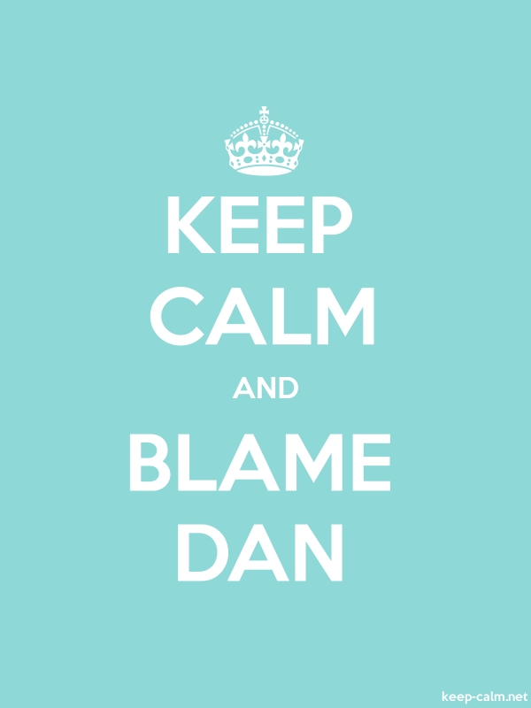 KEEP CALM AND BLAME DAN - white/lightblue - Default (600x800)