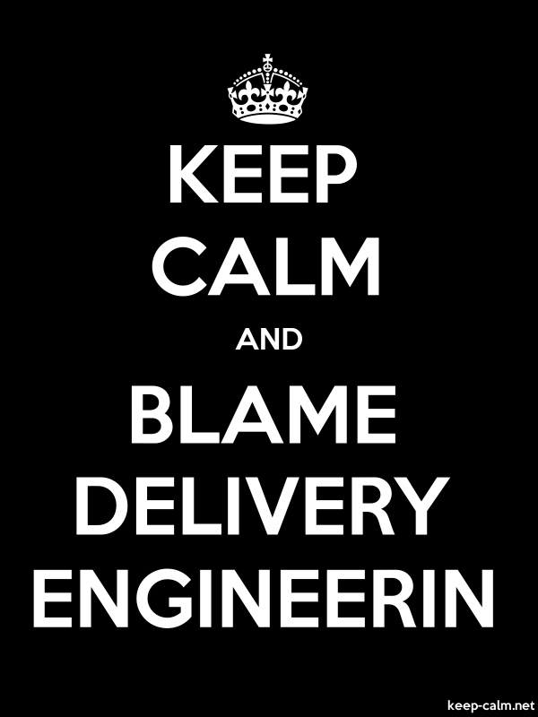 KEEP CALM AND BLAME DELIVERY ENGINEERIN - white/black - Default (600x800)