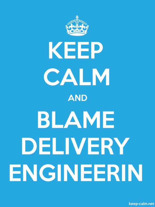 KEEP CALM AND BLAME DELIVERY ENGINEERIN - white/blue - Default (600x800)