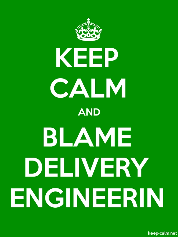 KEEP CALM AND BLAME DELIVERY ENGINEERIN - white/green - Default (600x800)