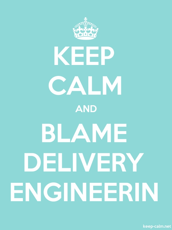 KEEP CALM AND BLAME DELIVERY ENGINEERIN - white/lightblue - Default (600x800)