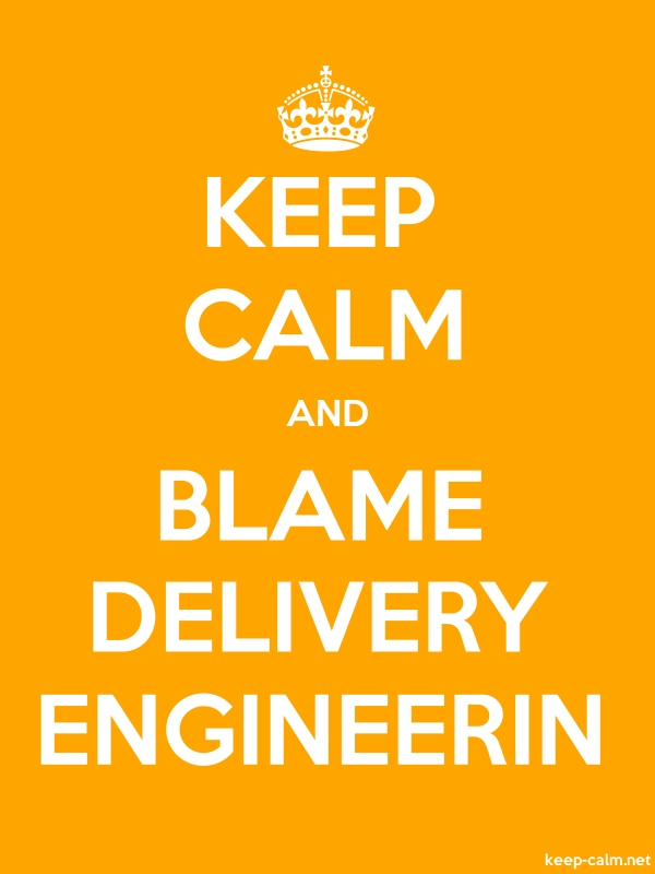 KEEP CALM AND BLAME DELIVERY ENGINEERIN - white/orange - Default (600x800)