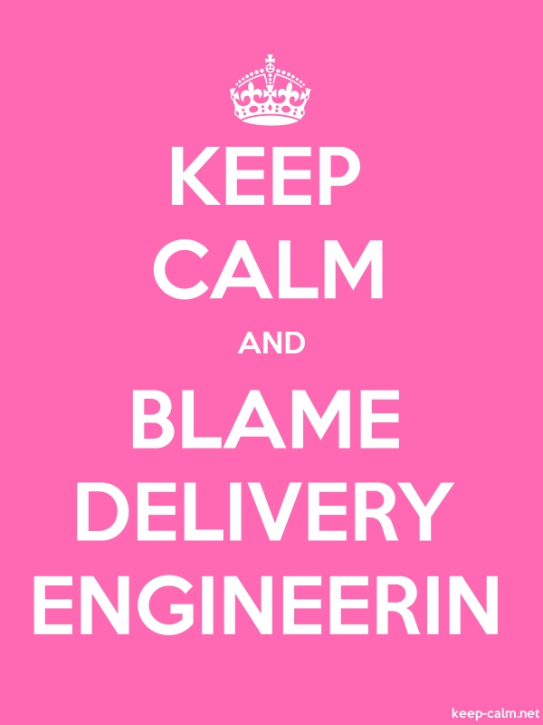 KEEP CALM AND BLAME DELIVERY ENGINEERIN - white/pink - Default (600x800)