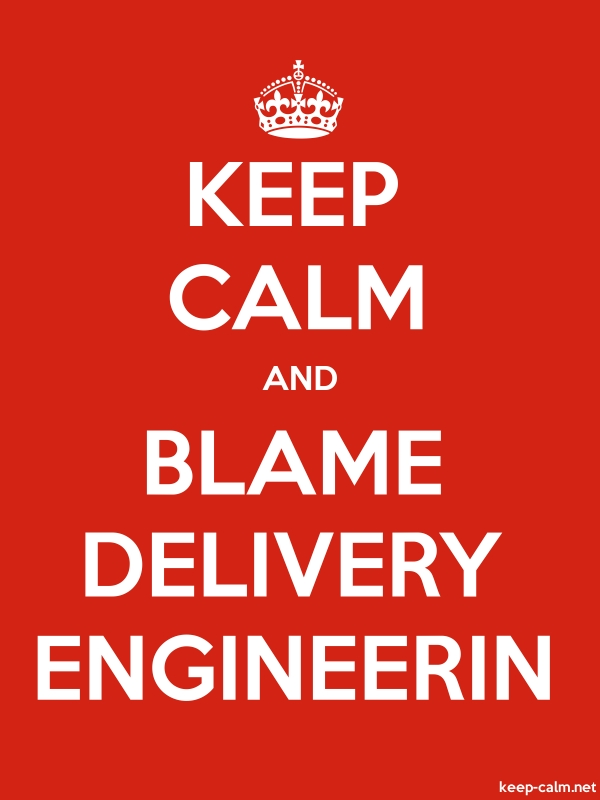 KEEP CALM AND BLAME DELIVERY ENGINEERIN - white/red - Default (600x800)