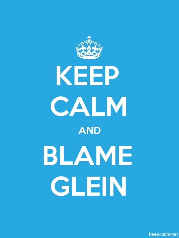 KEEP CALM AND BLAME GLEIN - white/blue - Default (600x800)