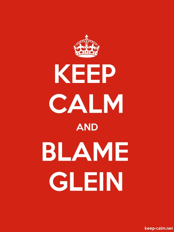 KEEP CALM AND BLAME GLEIN - white/red - Default (600x800)
