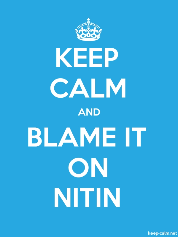 KEEP CALM AND BLAME IT ON NITIN - white/blue - Default (600x800)