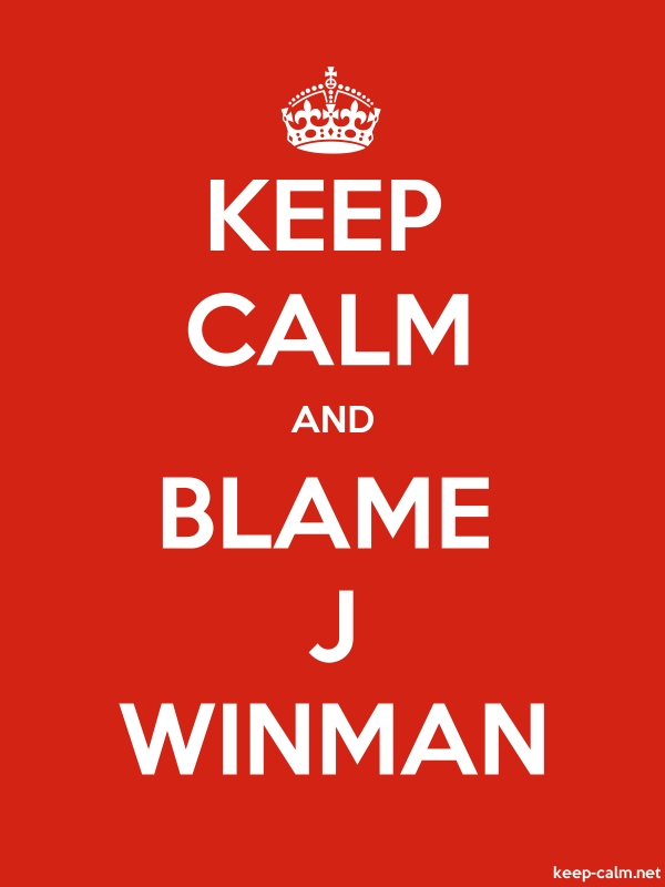 KEEP CALM AND BLAME J WINMAN - white/red - Default (600x800)