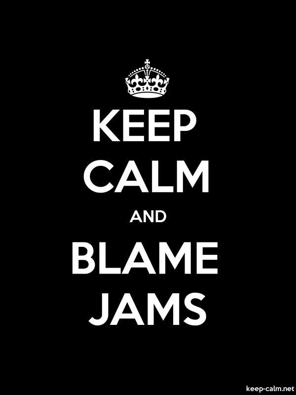 KEEP CALM AND BLAME JAMS - white/black - Default (600x800)