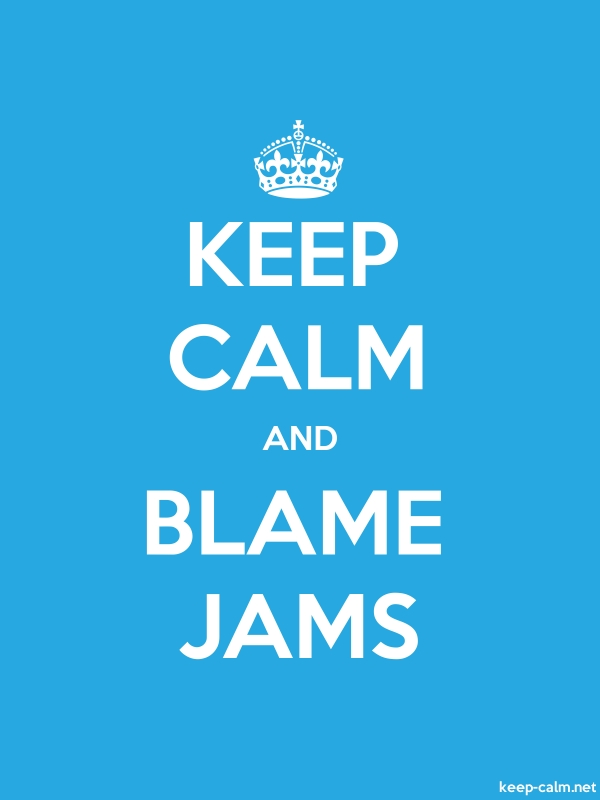 KEEP CALM AND BLAME JAMS - white/blue - Default (600x800)