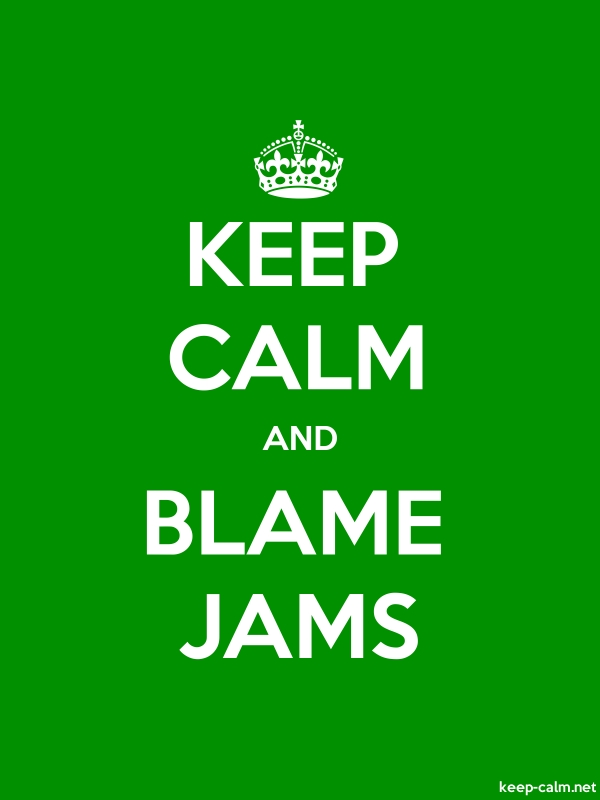 KEEP CALM AND BLAME JAMS - white/green - Default (600x800)