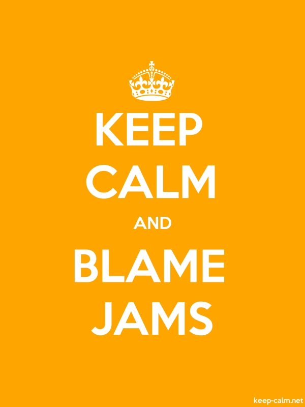 KEEP CALM AND BLAME JAMS - white/orange - Default (600x800)