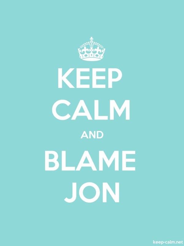 KEEP CALM AND BLAME JON - white/lightblue - Default (600x800)