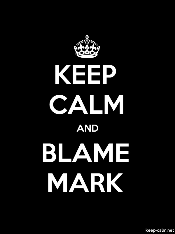 KEEP CALM AND BLAME MARK - white/black - Default (600x800)