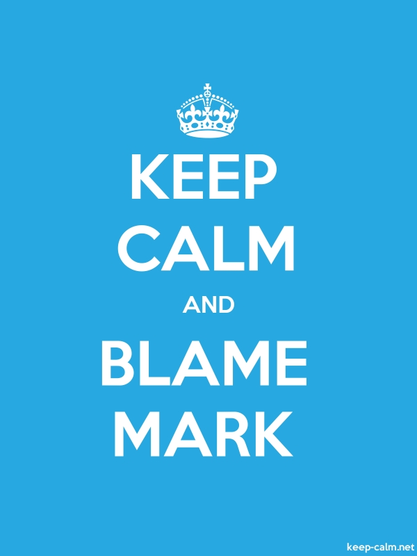 KEEP CALM AND BLAME MARK - white/blue - Default (600x800)
