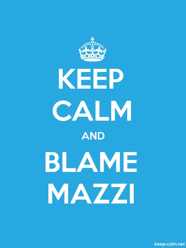 KEEP CALM AND BLAME MAZZI - white/blue - Default (600x800)
