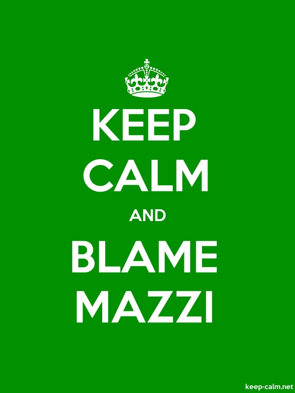 KEEP CALM AND BLAME MAZZI - white/green - Default (600x800)