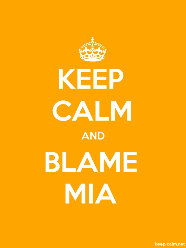 KEEP CALM AND BLAME MIA - white/orange - Default (600x800)
