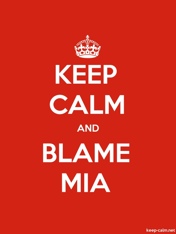 KEEP CALM AND BLAME MIA - white/red - Default (600x800)
