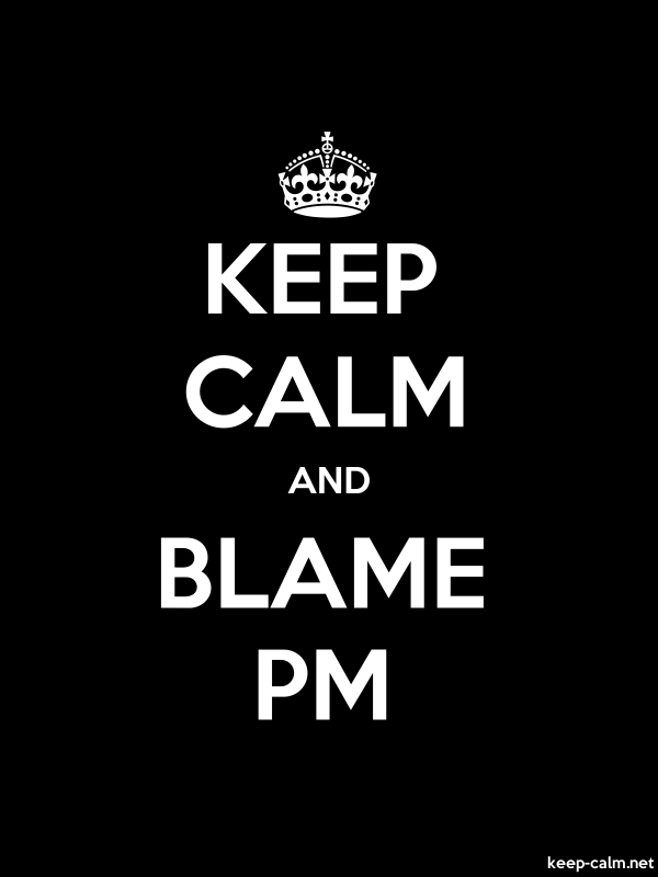 KEEP CALM AND BLAME PM - white/black - Default (600x800)