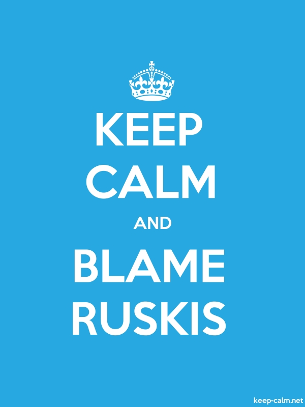 KEEP CALM AND BLAME RUSKIS - white/blue - Default (600x800)