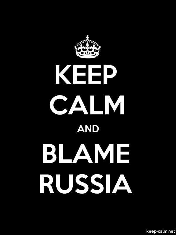 KEEP CALM AND BLAME RUSSIA - white/black - Default (600x800)