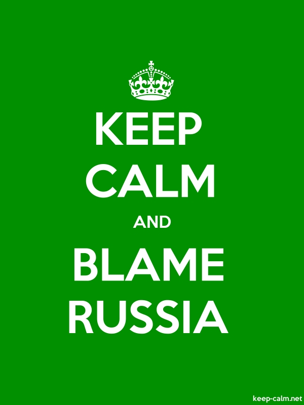 KEEP CALM AND BLAME RUSSIA - white/green - Default (600x800)