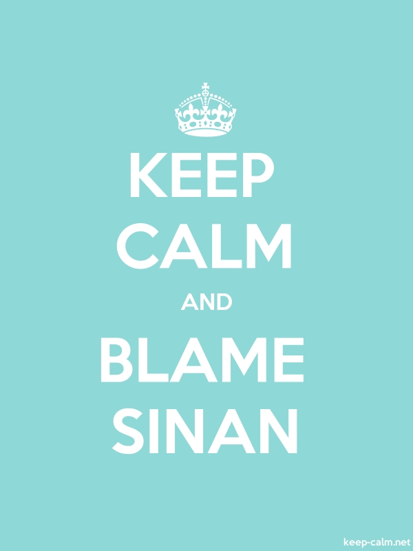 KEEP CALM AND BLAME SINAN - white/lightblue - Default (600x800)