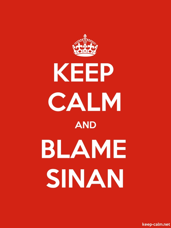 KEEP CALM AND BLAME SINAN - white/red - Default (600x800)