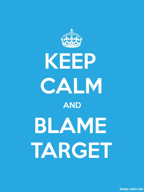 KEEP CALM AND BLAME TARGET - white/blue - Default (600x800)