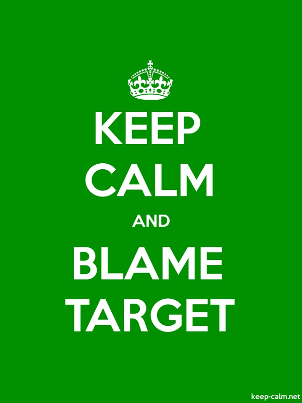 KEEP CALM AND BLAME TARGET - white/green - Default (600x800)