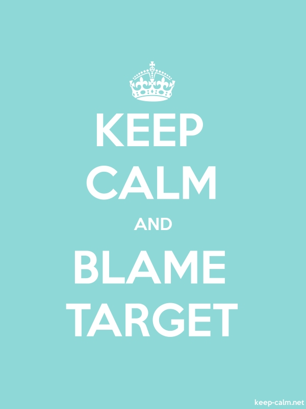 KEEP CALM AND BLAME TARGET - white/lightblue - Default (600x800)