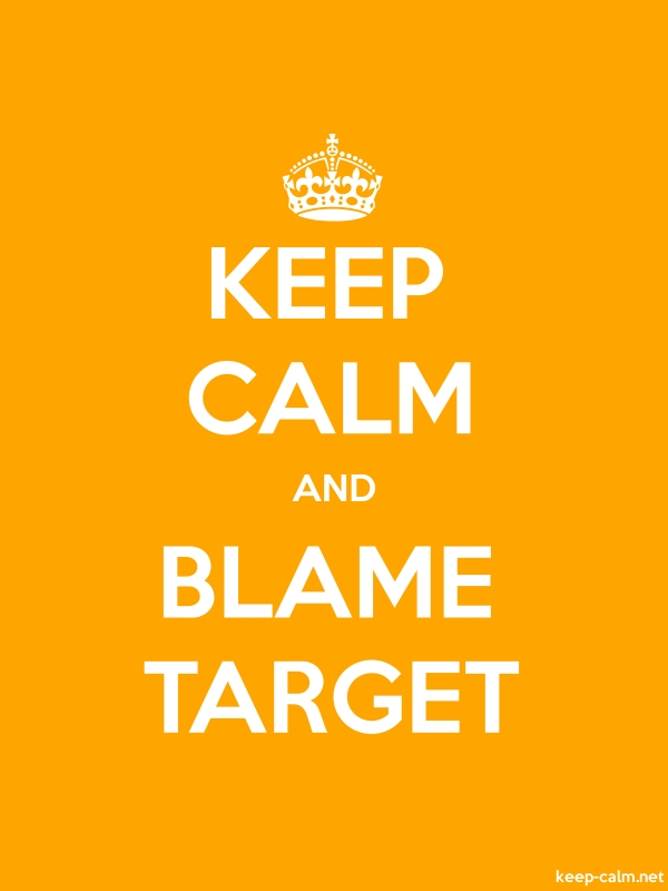 KEEP CALM AND BLAME TARGET - white/orange - Default (600x800)