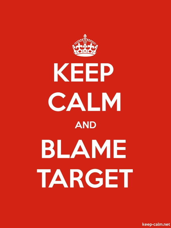 KEEP CALM AND BLAME TARGET - white/red - Default (600x800)