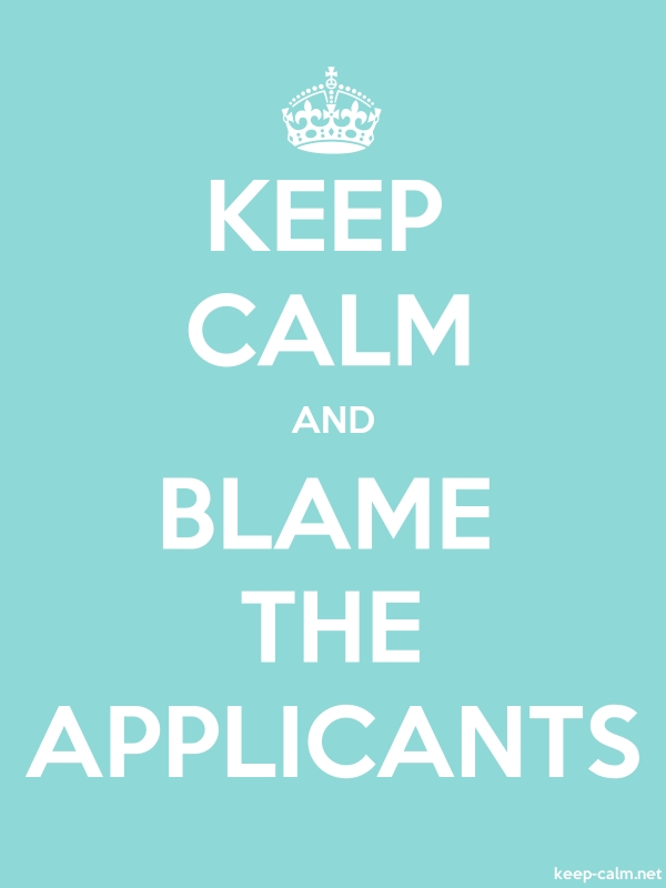 KEEP CALM AND BLAME THE APPLICANTS - white/lightblue - Default (600x800)