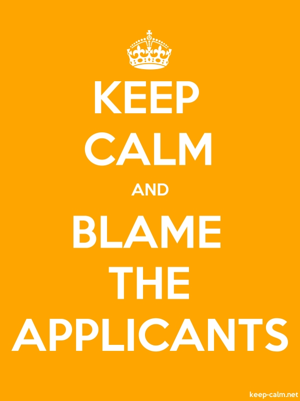 KEEP CALM AND BLAME THE APPLICANTS - white/orange - Default (600x800)