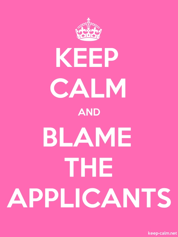 KEEP CALM AND BLAME THE APPLICANTS - white/pink - Default (600x800)