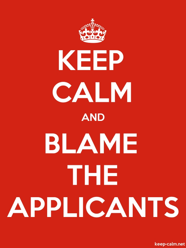 KEEP CALM AND BLAME THE APPLICANTS - white/red - Default (600x800)