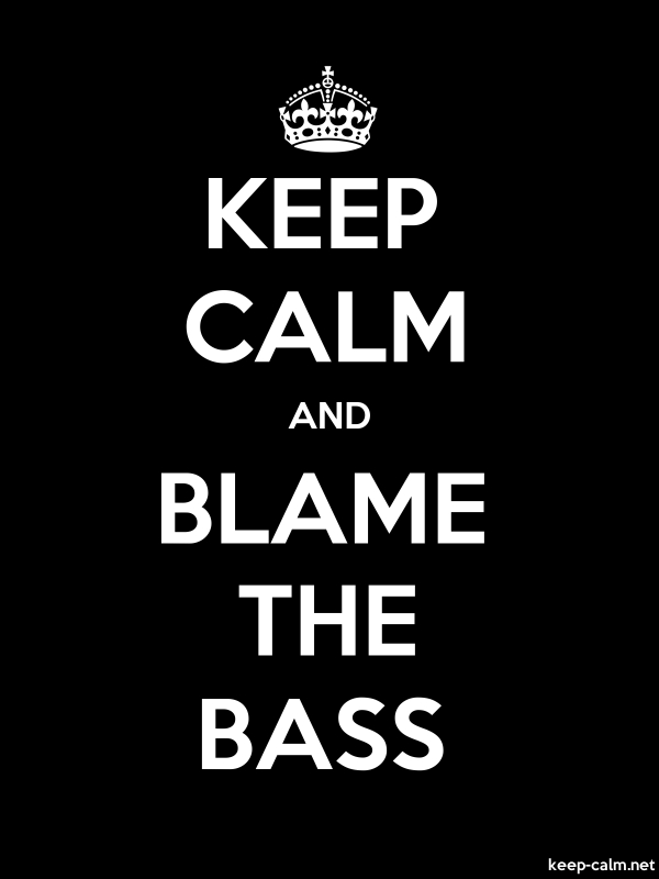 KEEP CALM AND BLAME THE BASS - white/black - Default (600x800)